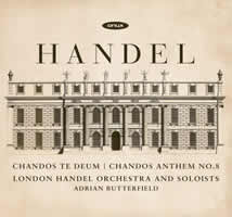 Handel Chandos Te Deum London Handel Orchestra Butterfield