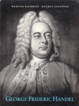 George Frideric Handel - A Biography in Pictures